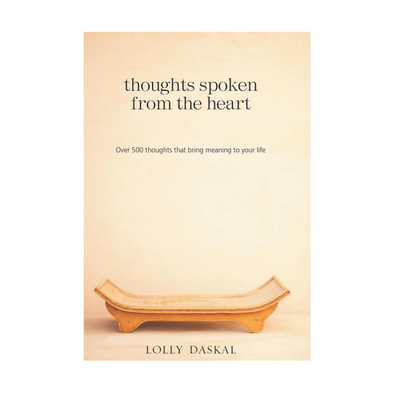 Thoughts Spoken From the Heart: Over 500 thoughts that bring meaning to your life  by Lolly Daskal