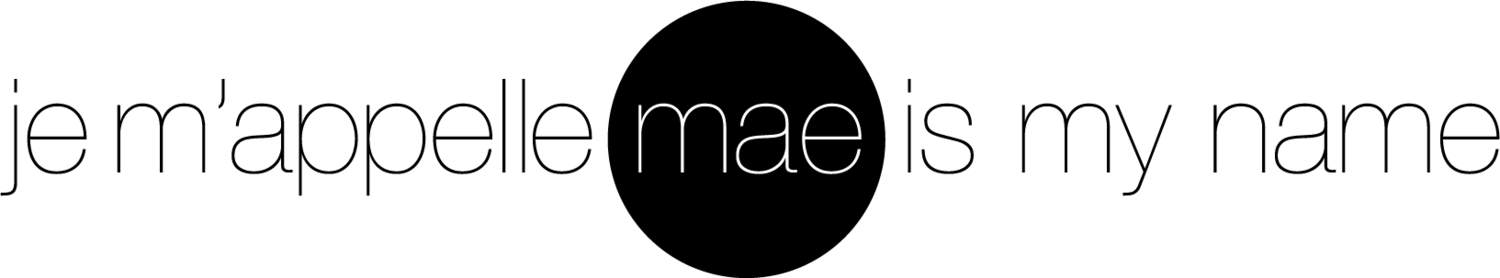 je m'appelle mae | designer by day, daydreamer by night