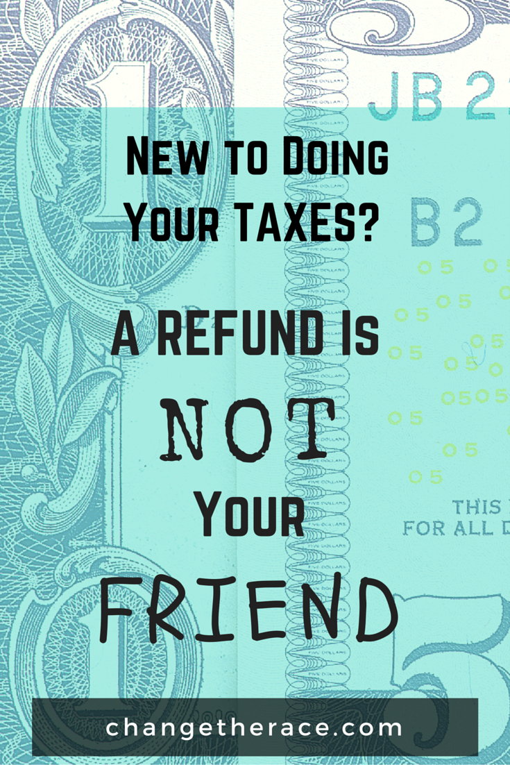 A tax refund is not your friend