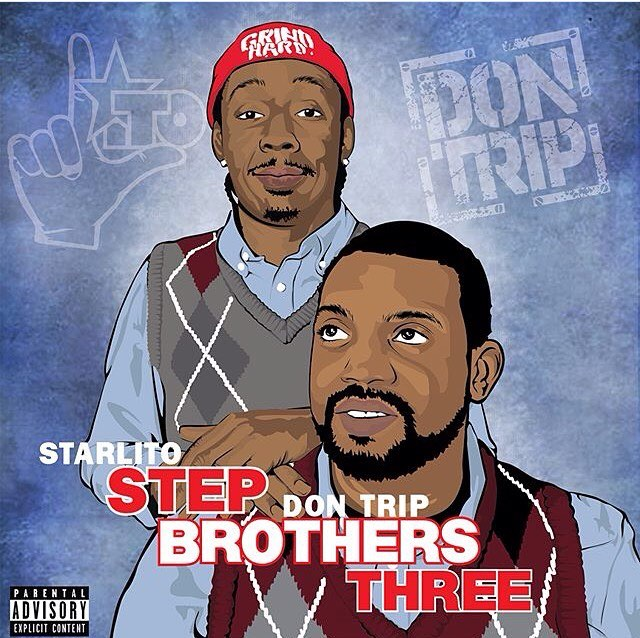 | n e w m u s i c 🎤 | @starlitogrindhard x Don Trip // Step Brothers THREE #everydayisdope