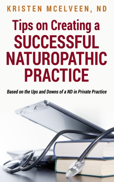 Tips on Creating a Successful Naturopathic Practice by Dr. McElveen