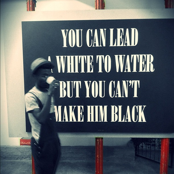 Make Him Black (Taken with  instagram )