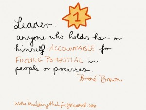 Brené Brown's definition of a Leader, in Daring Greatly