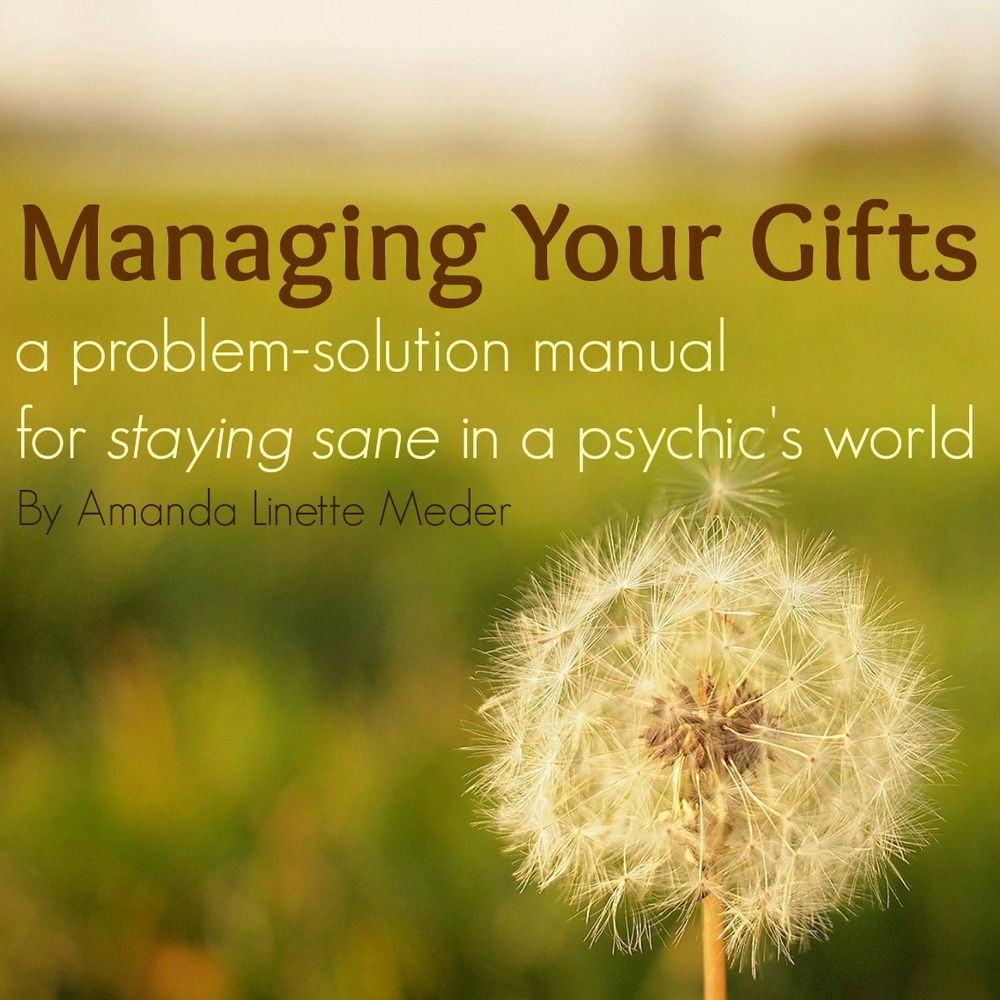 managing your psychic gifts eBook - stay sane as you step into your intuition -