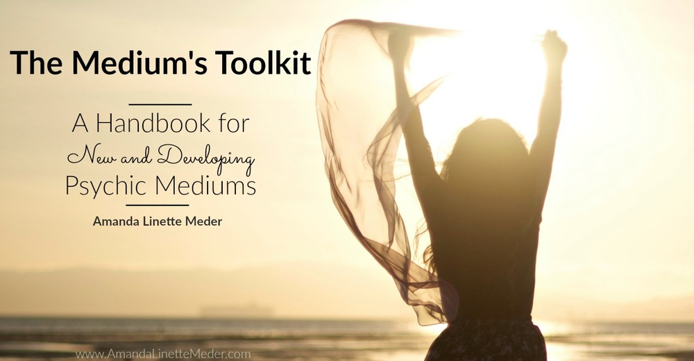 The Medium's Toolkit, by Amanda Linette Meder