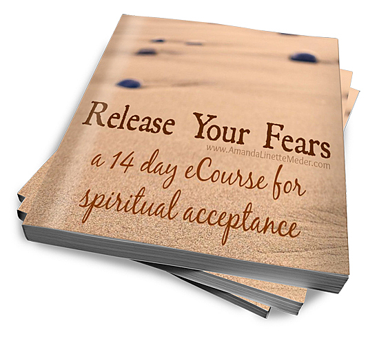Release Your Fears eCourse - Amanda Linette Meder