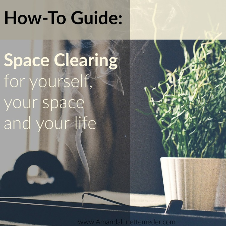 How-to Guide on DIY Space Clearing, by Amanda Linette Meder