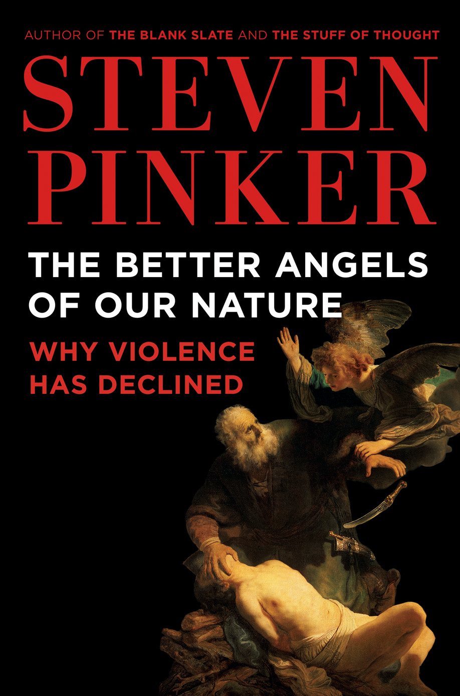 Steven Pinker •  The Better Angels of Our Nature: Why Violence Has Declined   • Viking, 2011