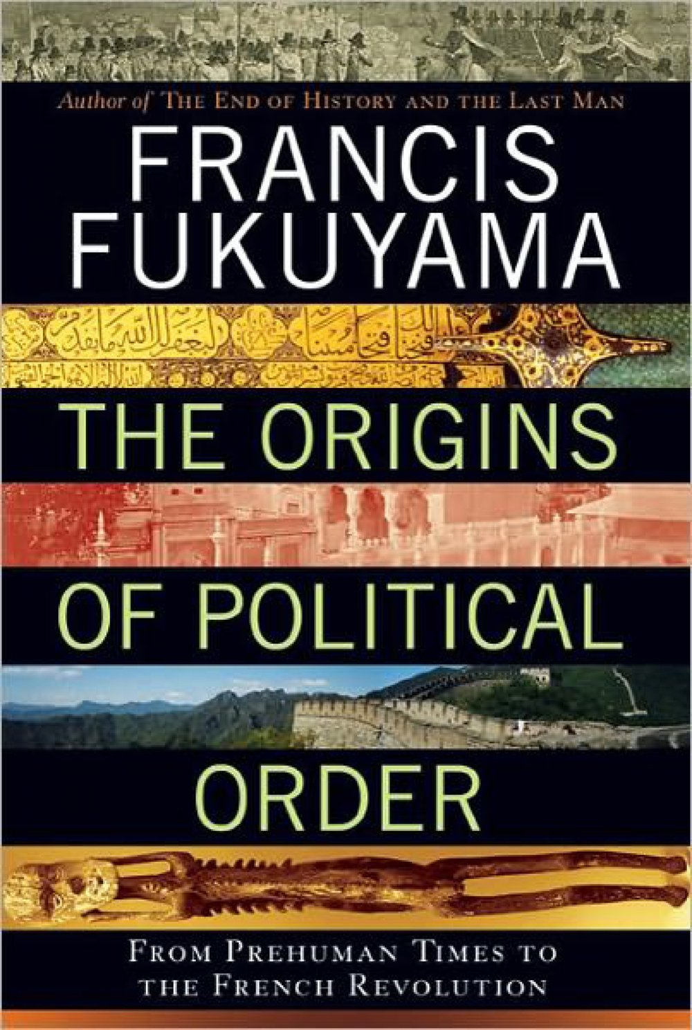 Francis Fukuyama • The origins of political order: From prehuman times to the french revolution • Farrar, Strauss and Giroux, 2011.