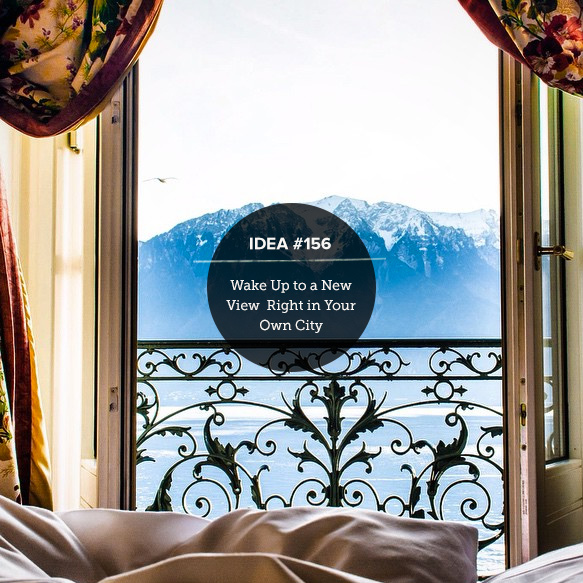 IDEA56: Wake up to a New View Right in Your Own City!