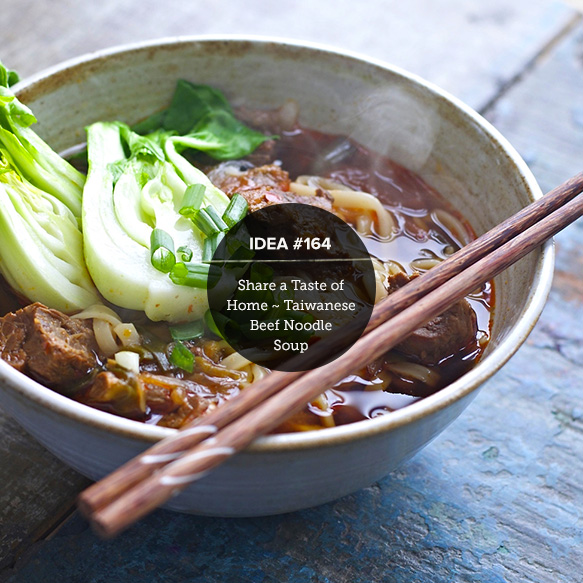 Idea164: Share a Taste of Home ~ Taiwanese Beef Noodle Soup