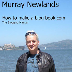 Murray Newlands How To Make A Blog book