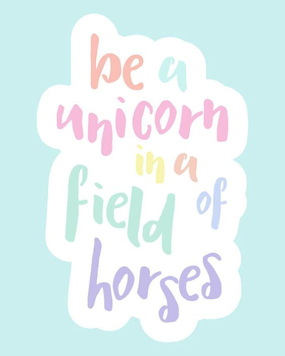 be a unicorn quote