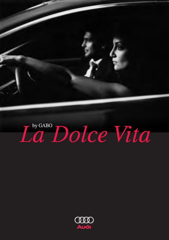 2007   Audi by Garbo   La Dolce Vita >