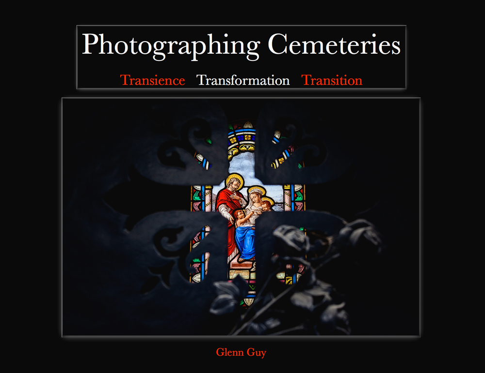 Photographing Cemeteries - Transience, Transformation, Transition (front cover)