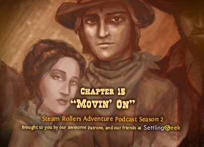 The Steam Rollers Adventure Podcast: Ep  77 Chapt  15