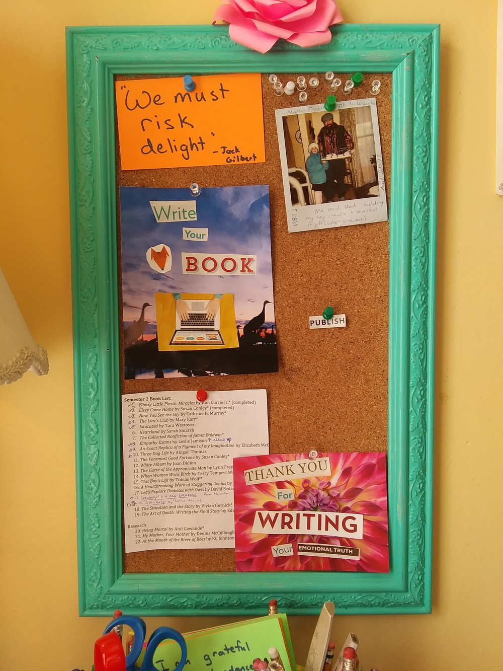 Bulletin board inspirations at my writing desk.