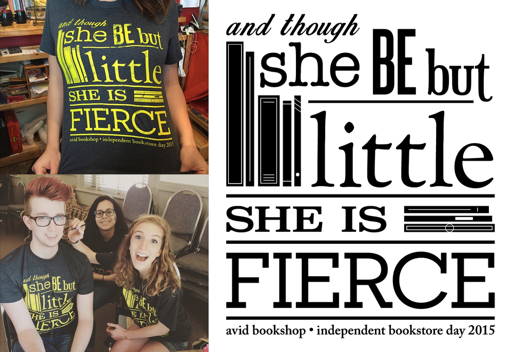 "Avid Bookshop - ""She Is Fierce"" T-Shirt    Illustrator.   In one afternoon, I iterated on a basic idea by the designers at Satisfactory to design this shirt for Avid Bookshop's limited edition Independent Bookstore Day 2015 T-shirt."