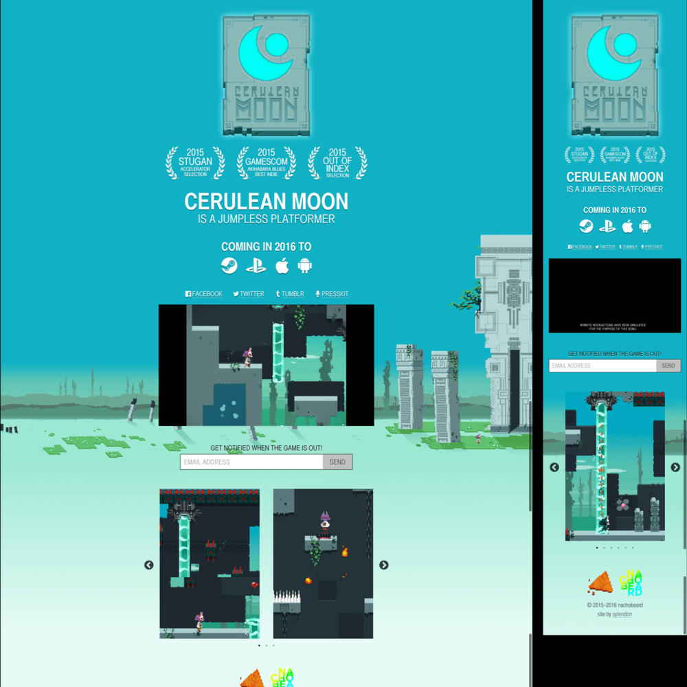 Cerulean Moon  Site    Photoshop, Node.js, Jade, Stylus   Responsive promotional site for  Nachobeard 's upcoming game  Cerulean Moon . May–June 2015. Updated February 2016.  I used this project as a chance to learn a new set of tools based on Node.js. I'm really pleased with everything I learned, and how the site turned out.  View the  live site here .