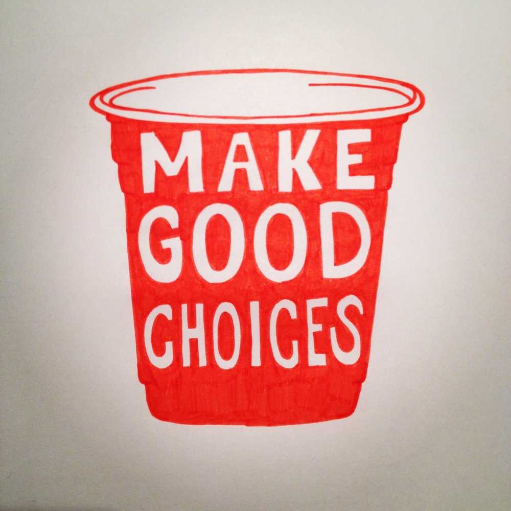 Day 1 - Make good choices!