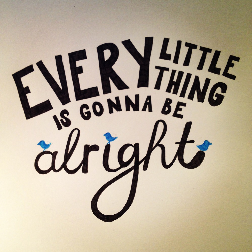 Day 13 - Every little thing is gonna be alright
