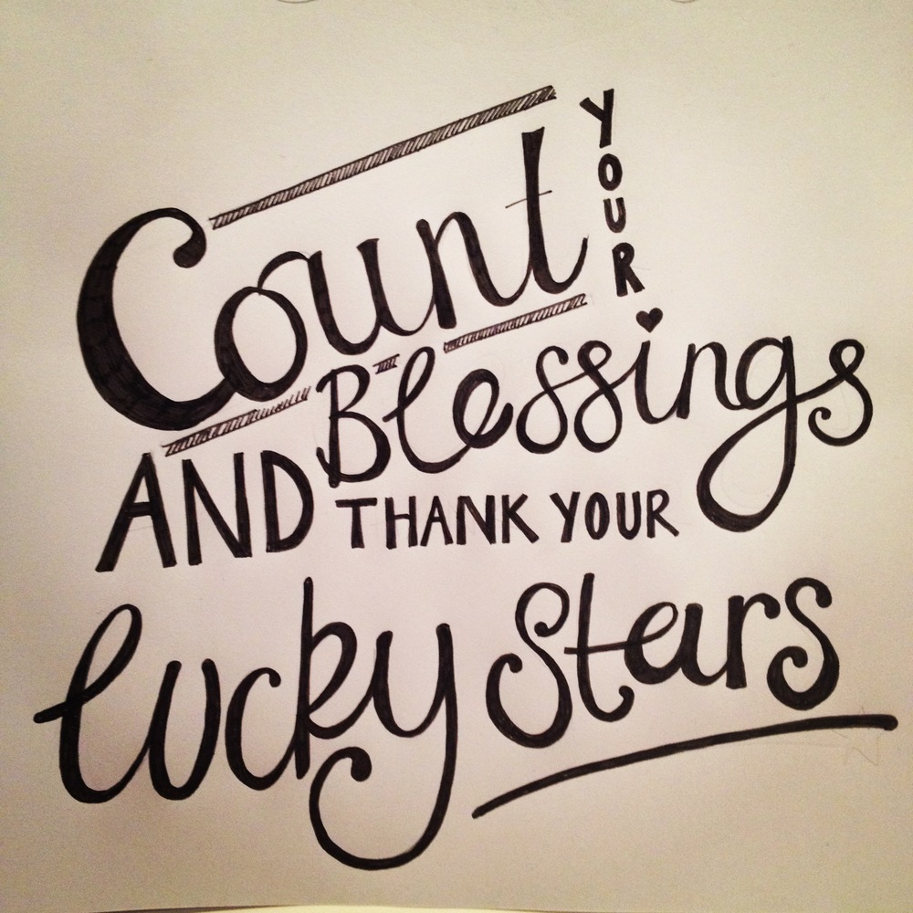 Day 14 - Count your blessings and thank your lucky stars