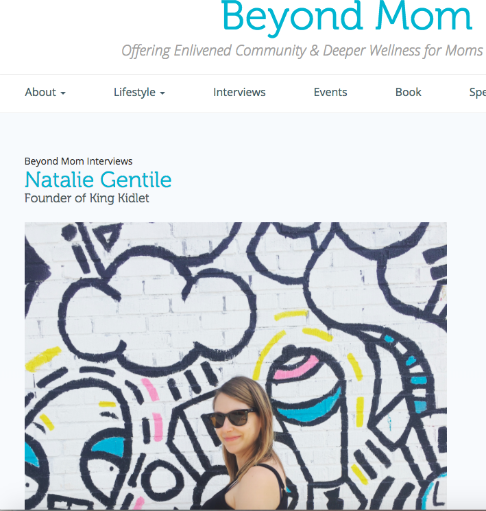 Beyond Mom Interview with King Kidlet Founder Natalie Gentile