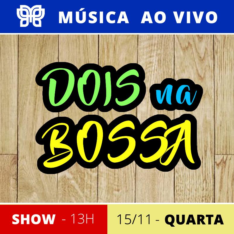 SHOW AO VIVO - DOIS NA BOSSA.jpg
