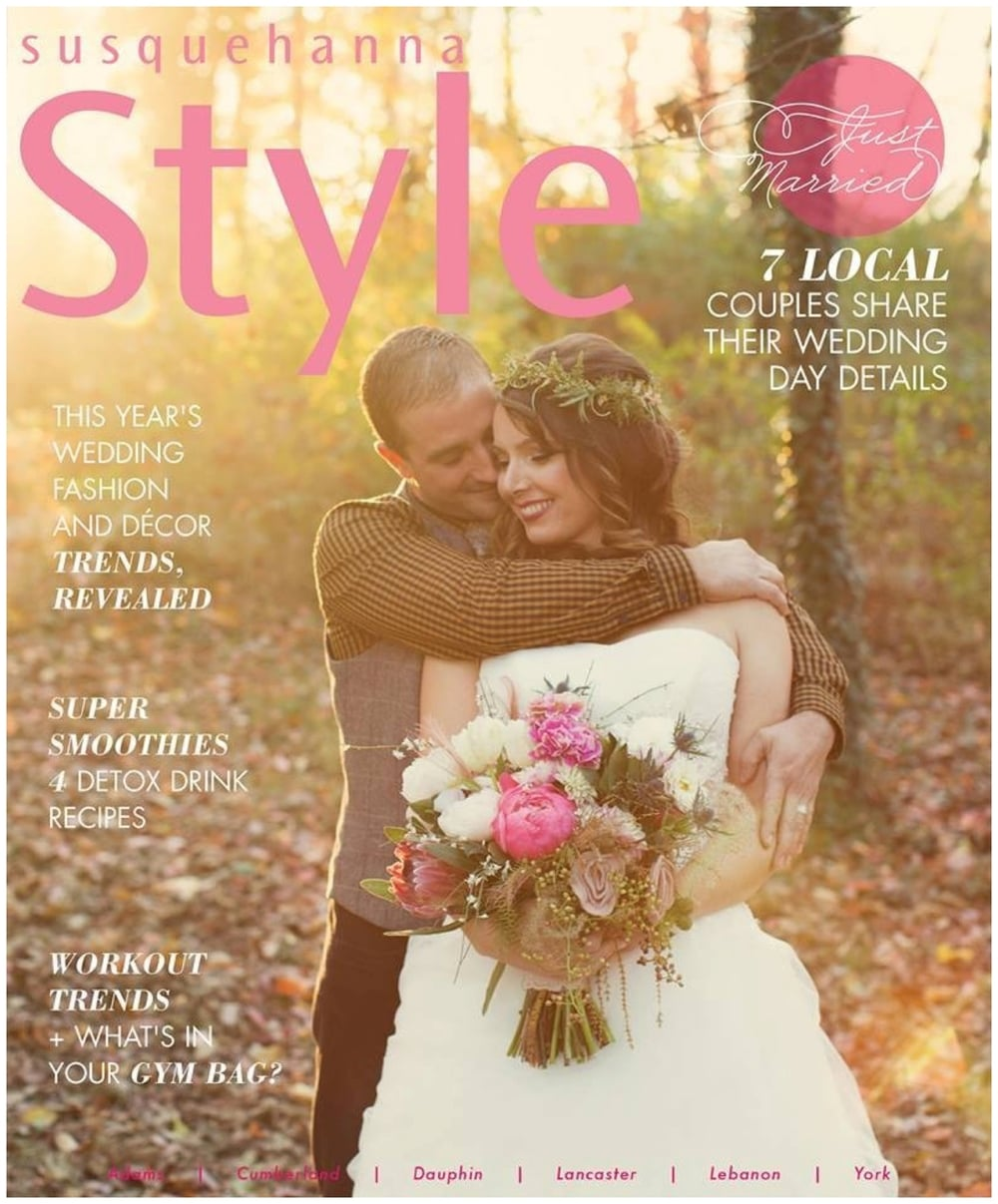 We had the honor and privilege of being featured on the cover of Susquehanna Style Magazine! We are so very thankful to everyone who helped make this our dream day!
