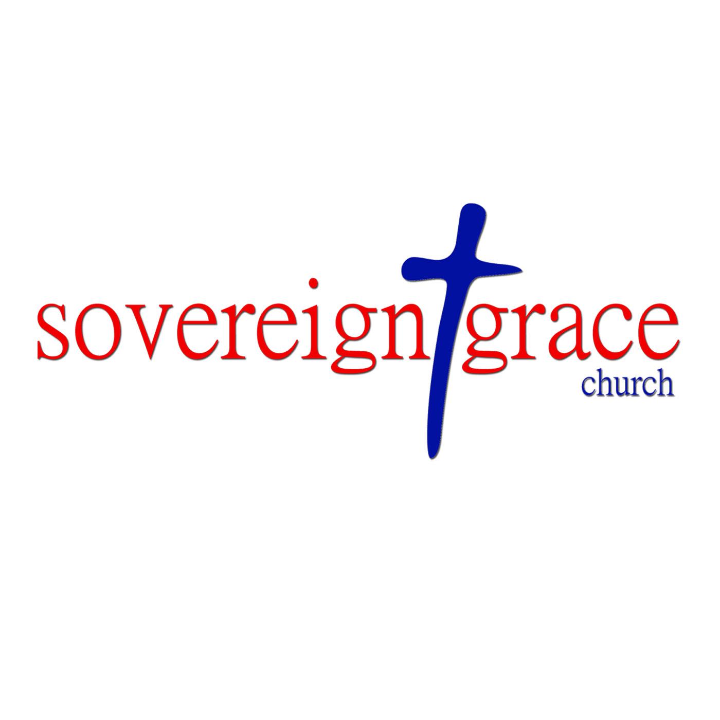 Sermons - Sovereign Grace Church