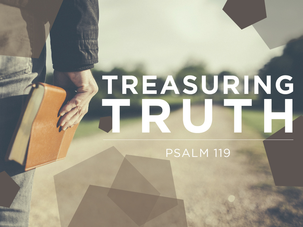 Treasuring Truth: Psalm119