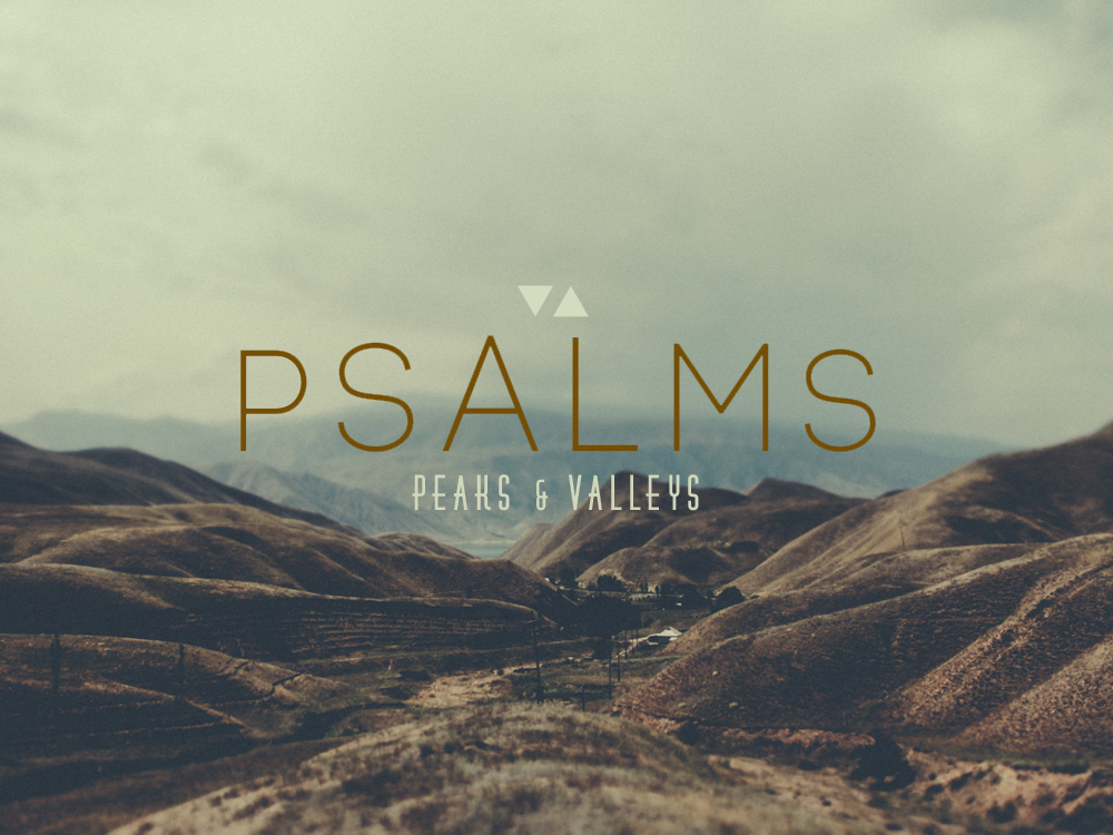 Psalms: Peaks and Valleys