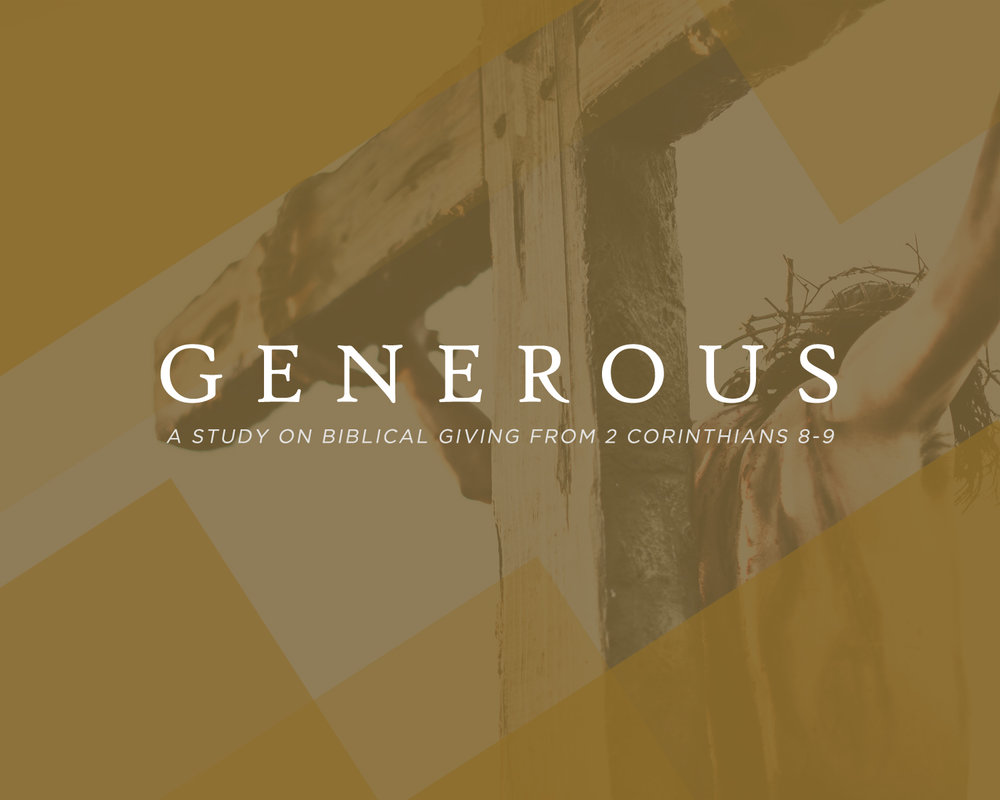 Generous: A Study on Biblical Giving from 2 Corinthians 8-9