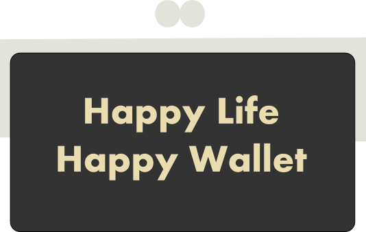 Happy Life Happy Wallet