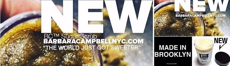 NEW BEAUTY BRAND THE WORLD JUST GOT SWEETER (C) 2016 BARBARA CAMPBELL SUGAR SCRUB [TM] BC {TM} SUGAR SCRUB, FACIAL CLEANSER WASH FACE HAND BODY SKIN CARE BEAUTY : BARBARA CAMPBELL ACCESSORIES LLC PRODUCTS MADE IN BROOKLYN.jpg