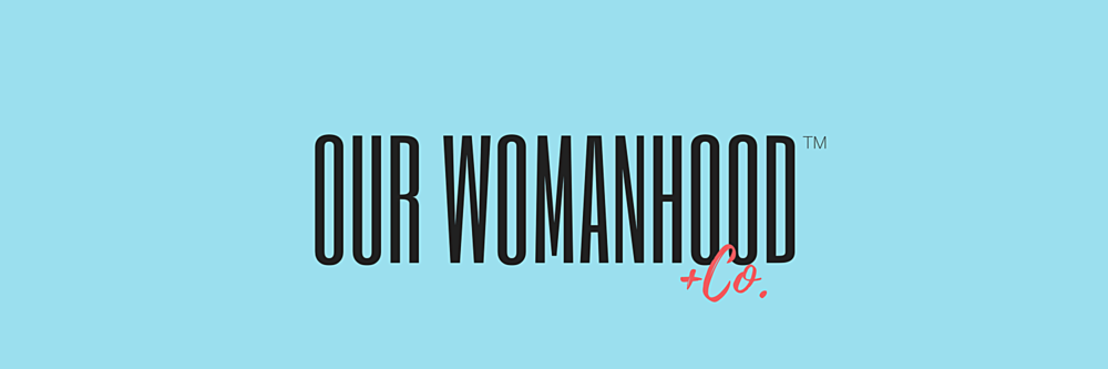 OUR WOMANHOOD Co. website header.png