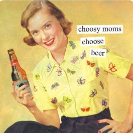 http://www.annetaintor.com/choosy-moms-choose-beer/