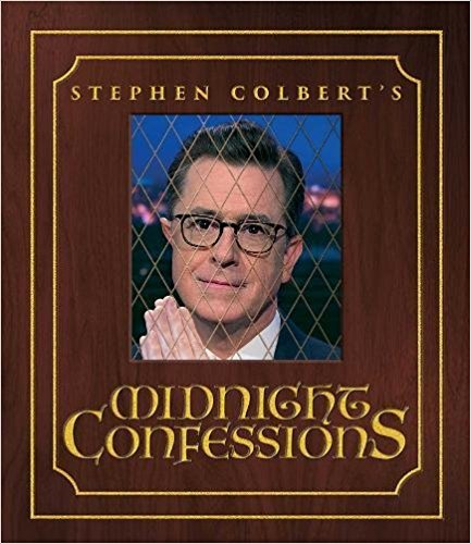 Stephen Colbert's Midnight Confessions   // Based on his popular segment from The Late Show, Stephen Colbert and his team of writers now reveal his most shameful secrets to millions (although, actually, he'd like you not to tell anyone).