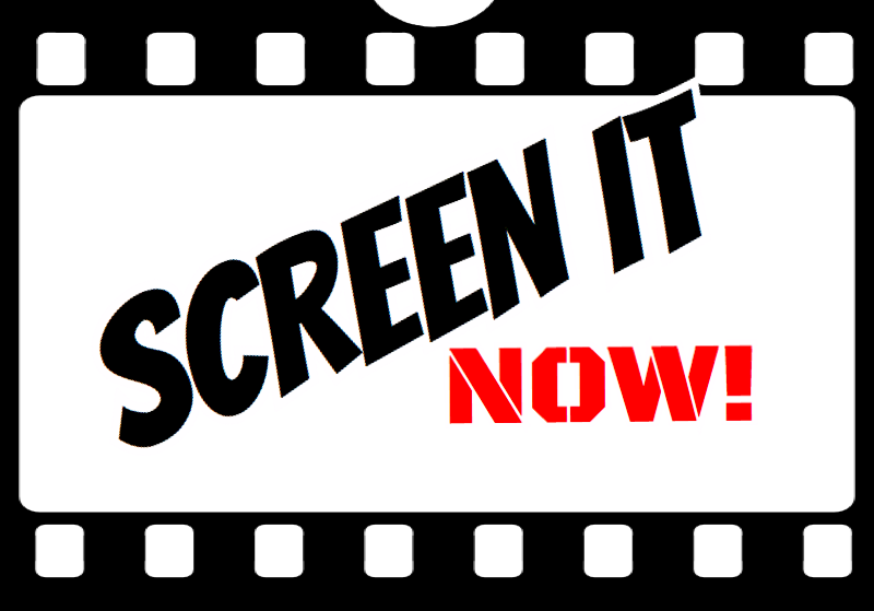 Screen It Now!