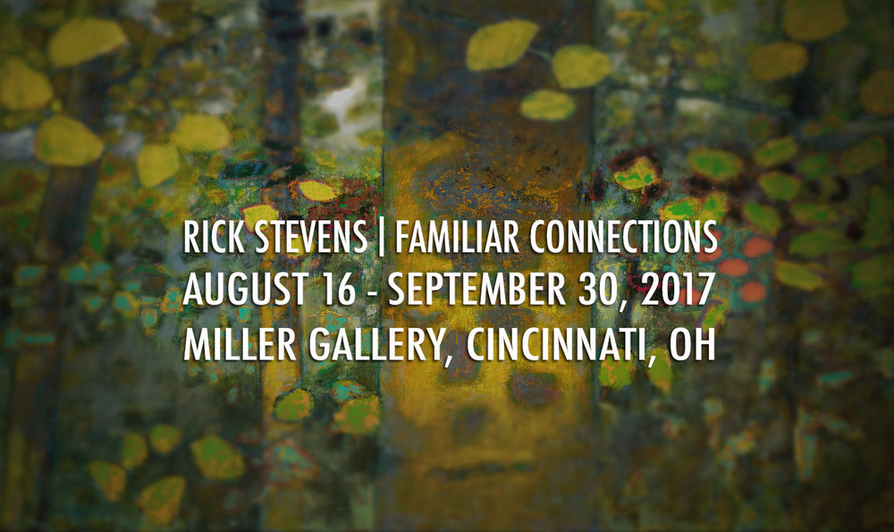 Rick's new show, Familiar Connections opens tonight at Miller Gallery in Cincinnatti, OH