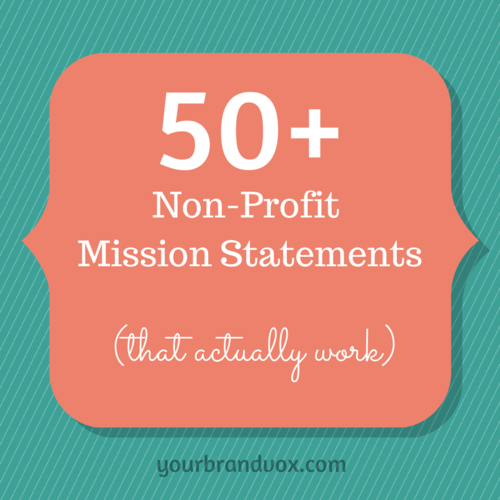50 Non Profit Mission Statements To Inspire Your Organization