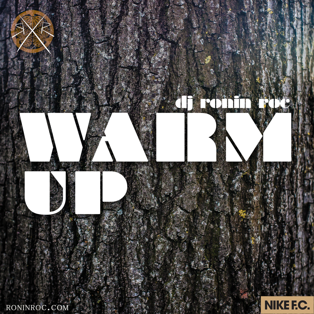Warm Up Mixtape By Ronin Roc