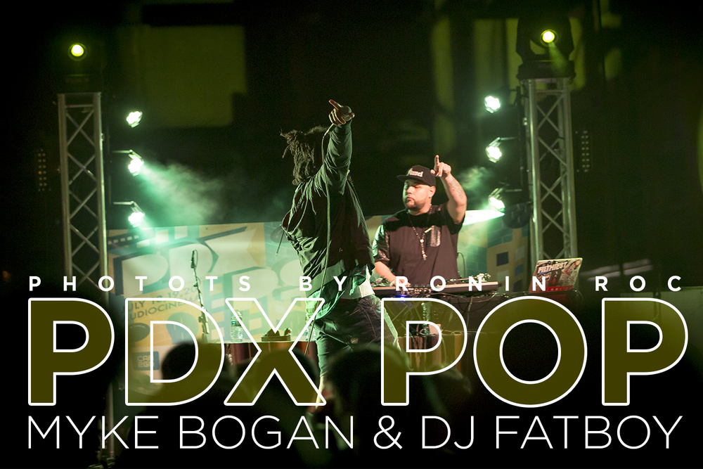 Myke Bogan & DJ Fatboy PDX POP 2014