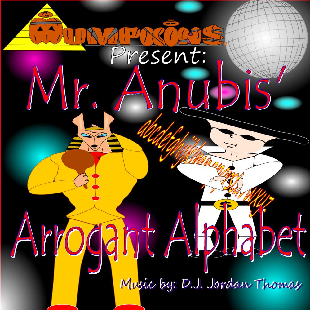 MR. ANUBIS' ARROGANT ALPHABET