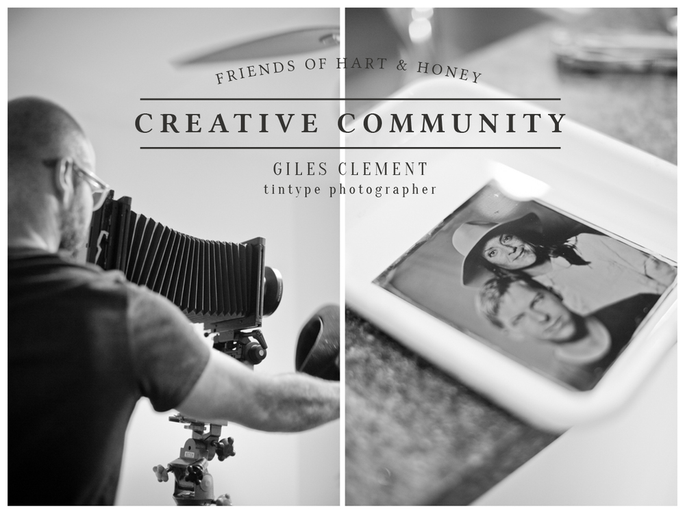 creative community / giles clement / tintype photographer