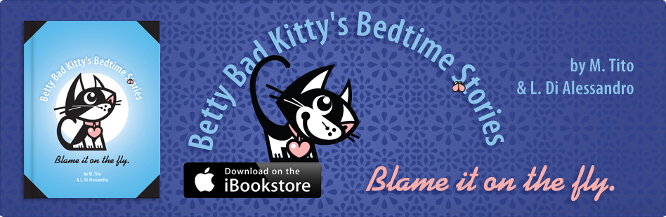 Betty Bad Kitty Bedtime Stories . Blame It On The Fly