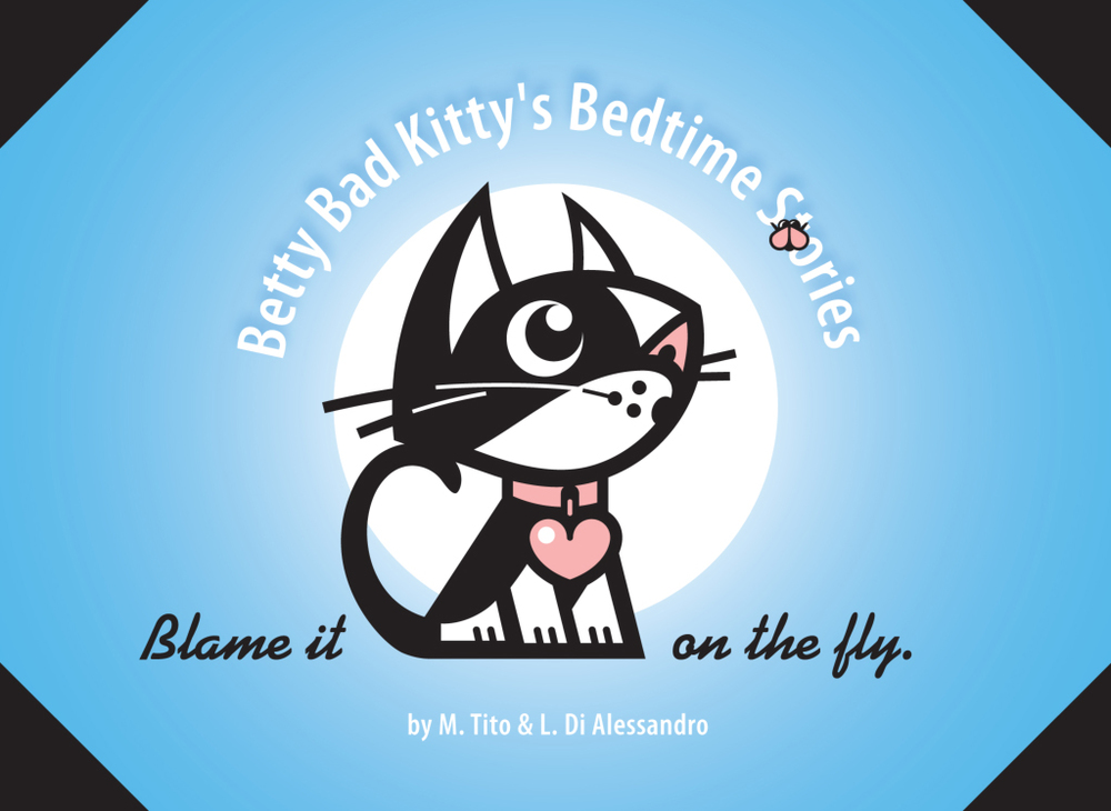 Betty Bad Kitty's Bedtime Stories Blame It On The Fly