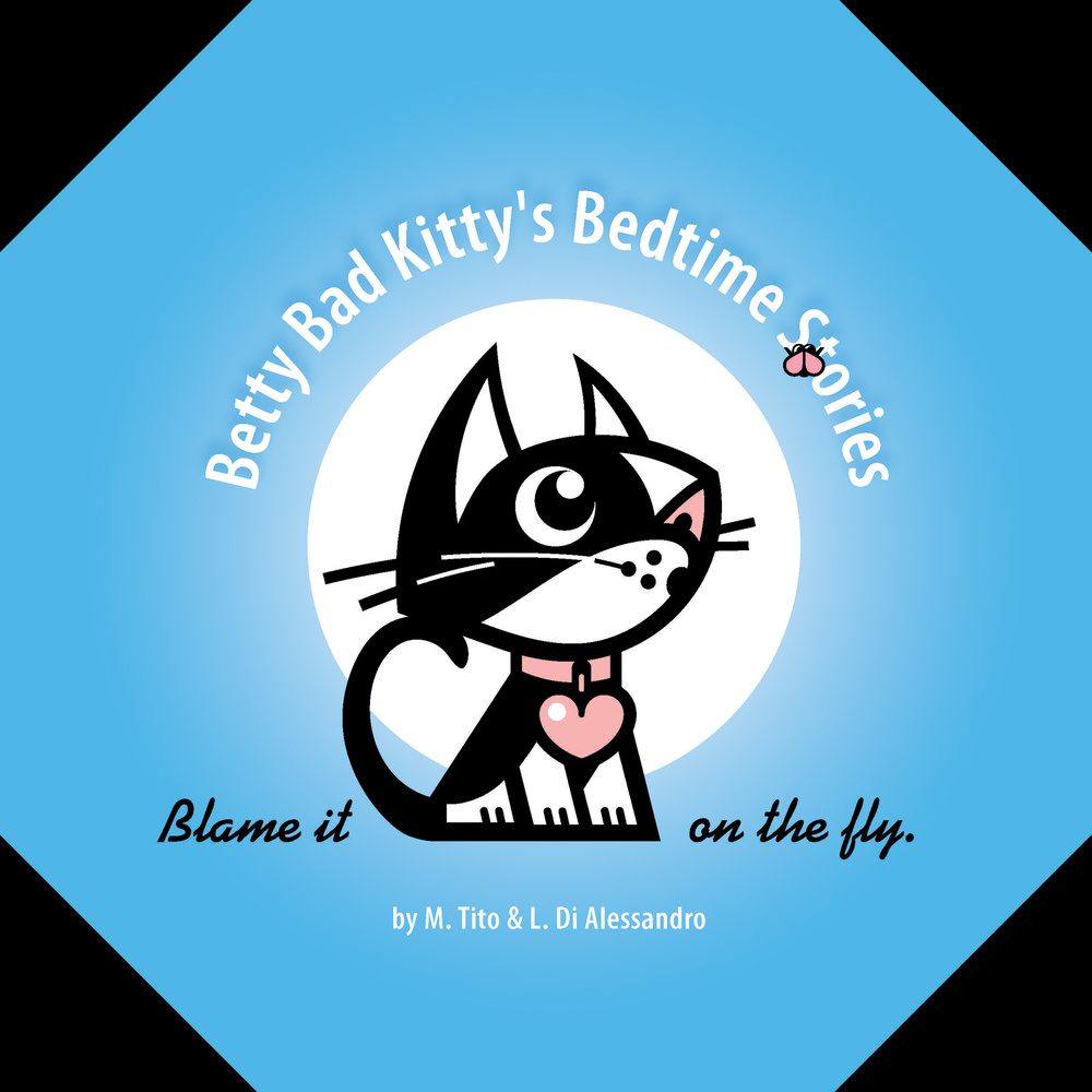 Betty Bad Kitty's Bedtime Stories Blame it on the Fly  Press Release