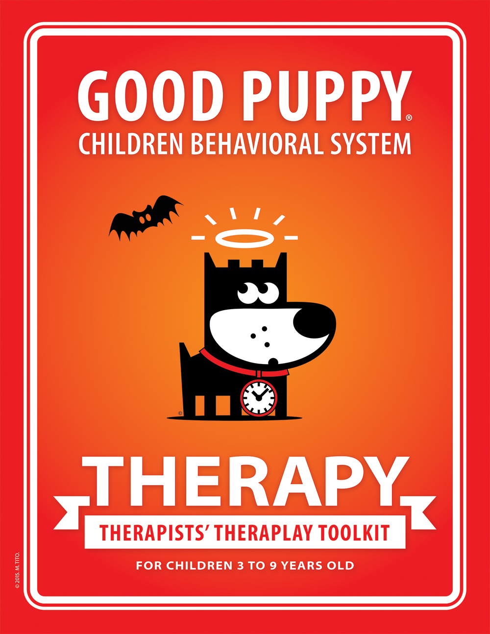 "THERAPY   GOOD PUPPY® Children Behavioral System    Created by Marina Tito & Lorenzo Di Alessandro    Recommended for Therapists of Children Ages 3 - 9   Publisher:  Good Puppy  Website:  goodpuppy.com  Email: books@goodpuppy.com  Publication Date: July, 2015 Language: English   Softcover edition   ISBN-13: 978-1-940692-34-0 ISBN-10: 1940692340  8.5"" x 11"" 70 pages   Printable PDF edition   ISBN-13: 978-1-940692-37-1 ISBN-10: 1940692371  8.5"" x 11"" 70 pages"