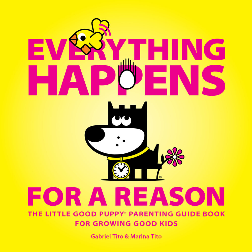 Everything Happens for a Reason: The Little Good Puppy Parenting Guide Book for Growing Good Kids